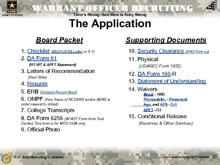 WARRANT OFFICER RECRUITING There's Strong; then there is Army Strong ARMY STRONG The Application