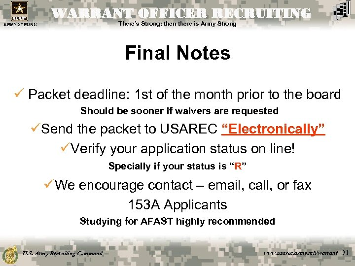 WARRANT OFFICER RECRUITING There's Strong; then there is Army Strong ARMY STRONG Final Notes