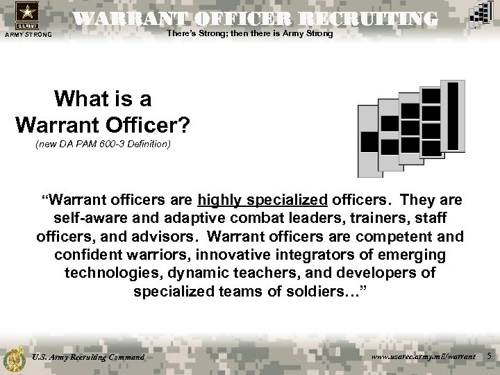 WARRANT OFFICER RECRUITING ARMY STRONG There's Strong; then there is Army Strong What is