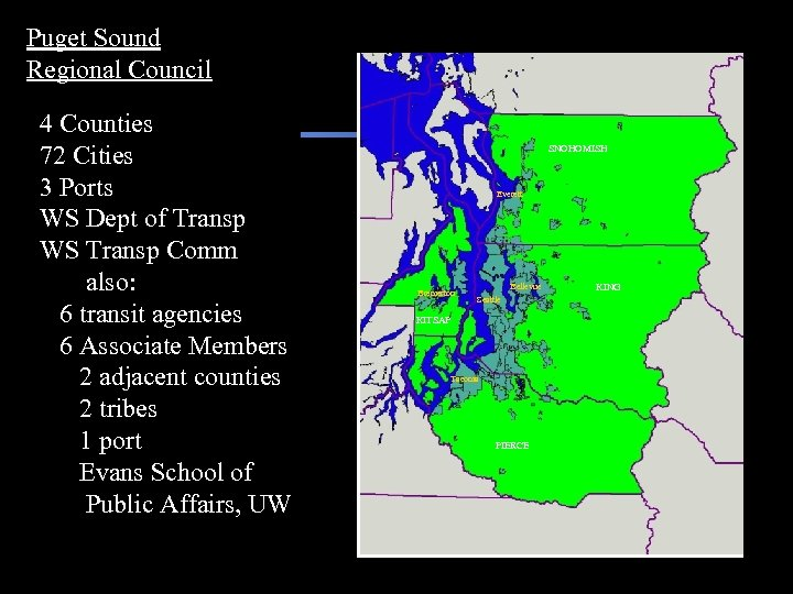 Puget Sound Regional Council 4 Counties 72 Cities 3 Ports WS Dept of Transp
