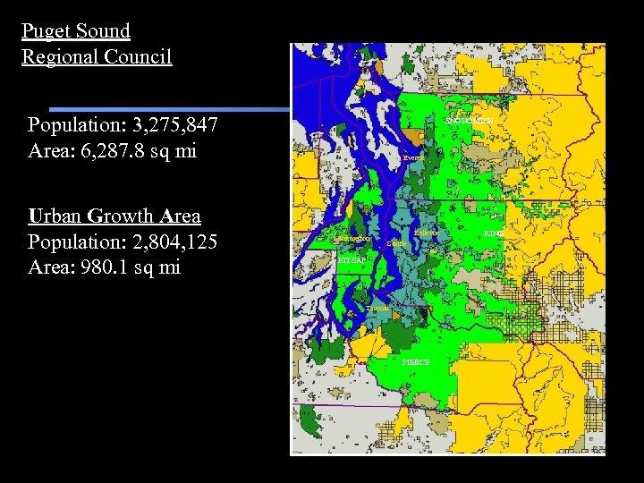Puget Sound Regional Council Population: 3, 275, 847 Area: 6, 287. 8 sq mi