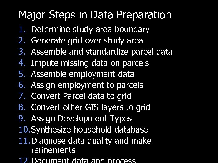 Major Steps in Data Preparation 1. Determine study area boundary 2. Generate grid over