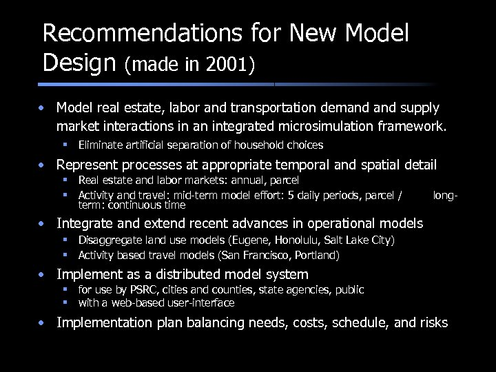 Recommendations for New Model Design (made in 2001) • Model real estate, labor and