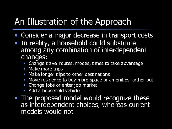An Illustration of the Approach • Consider a major decrease in transport costs •