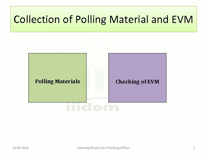Collection of Polling Material and EVM Polling Materials 19 -03 -2018 Checking of EVM