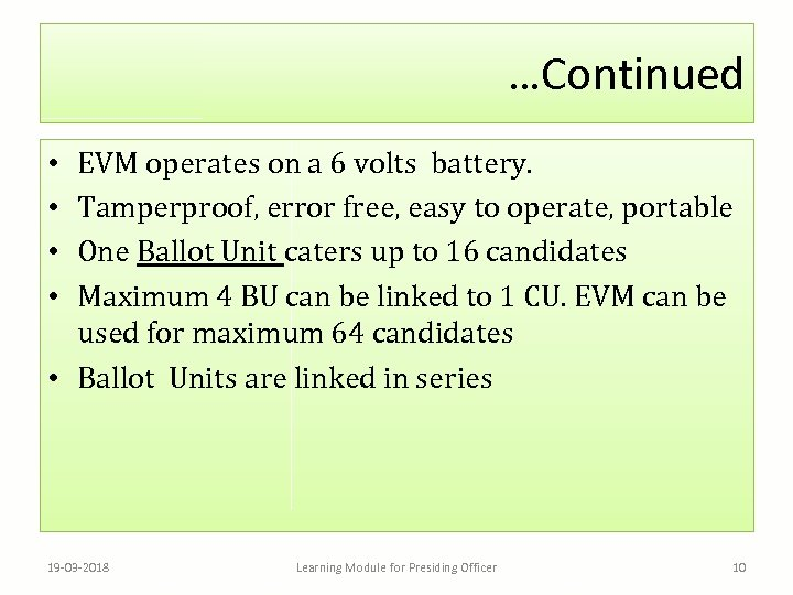 …Continued EVM operates on a 6 volts battery. Tamperproof, error free, easy to operate,