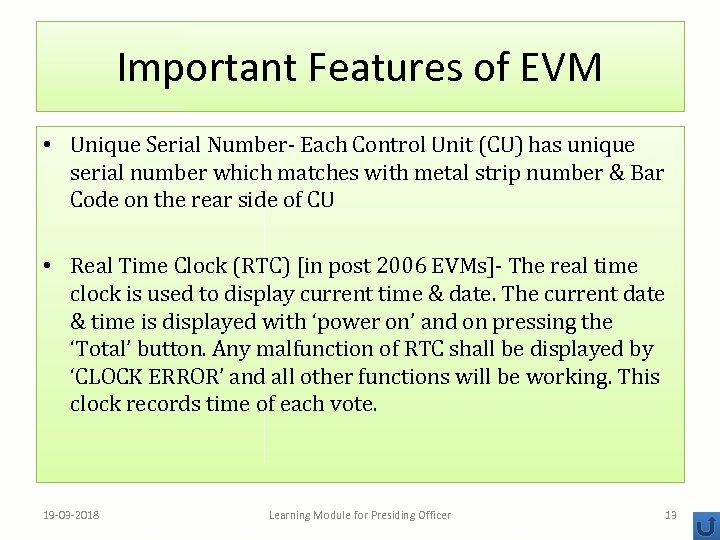 Important Features of EVM • Unique Serial Number- Each Control Unit (CU) has unique