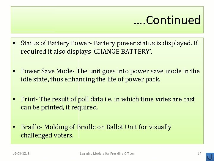 …. Continued • Status of Battery Power- Battery power status is displayed. If required