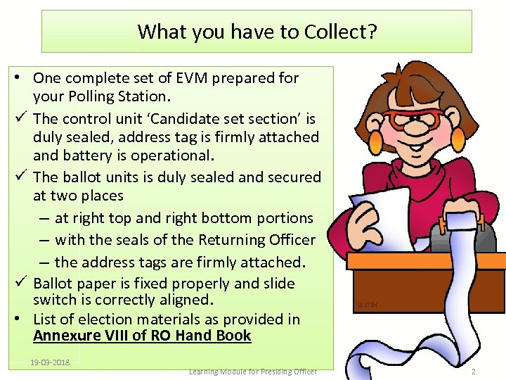 What you have to Collect? • One complete set of EVM prepared for your
