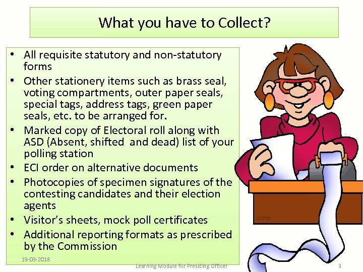 What you have to Collect? • All requisite statutory and non-statutory forms • Other