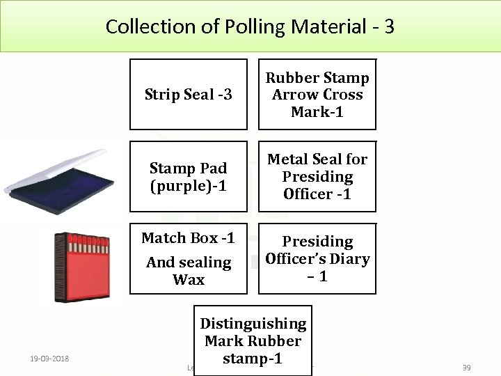 Collection of Polling Material - 3 Strip Seal -3 Stamp Pad (purple)-1 Metal Seal