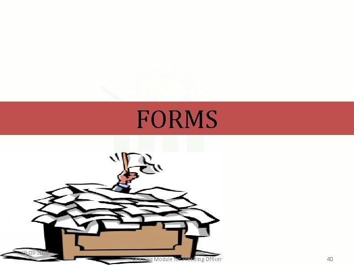 FORMS 19 -03 -2018 Learning Module for Presiding Officer 40