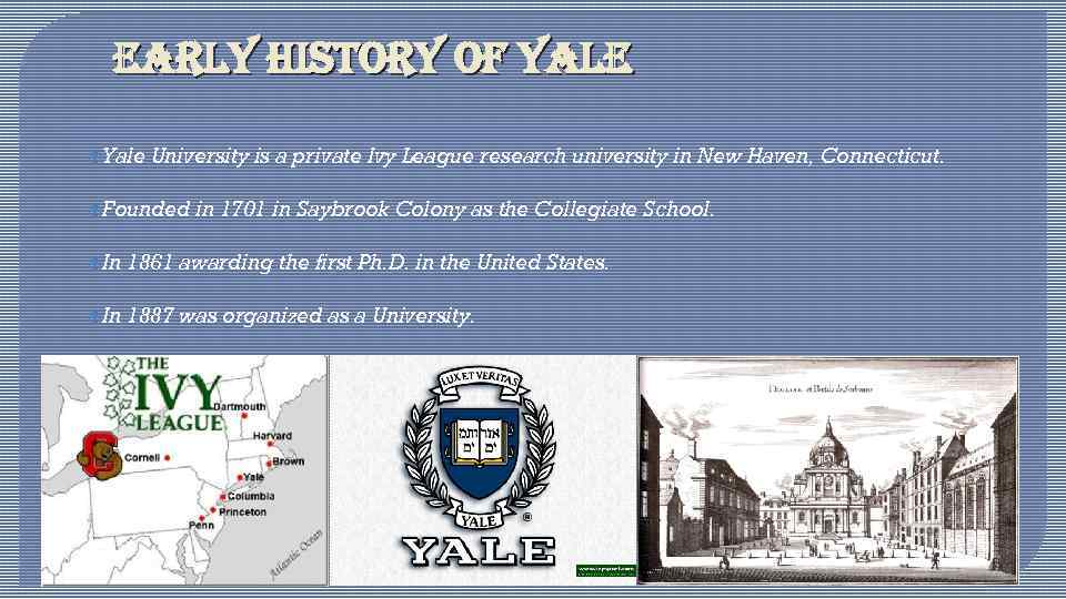 early history of yale Yale University is a private Ivy League research university in