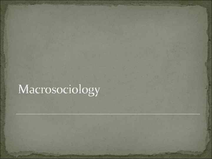Macrosociology