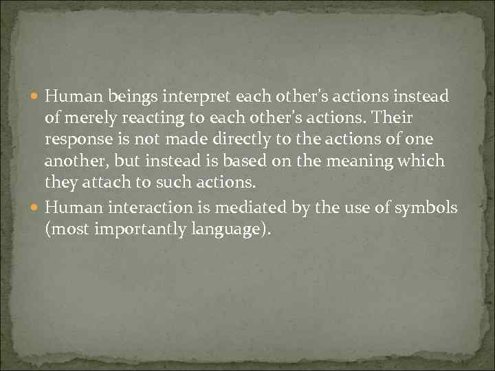 Human beings interpret each other's actions instead of merely reacting to each other's