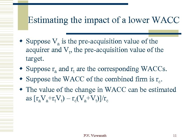 Estimating the impact of a lower WACC w Suppose Va is the pre-acquisition value
