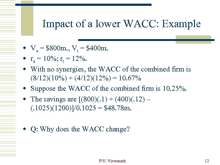 Impact of a lower WACC: Example w Va = $800 m. , Vt =