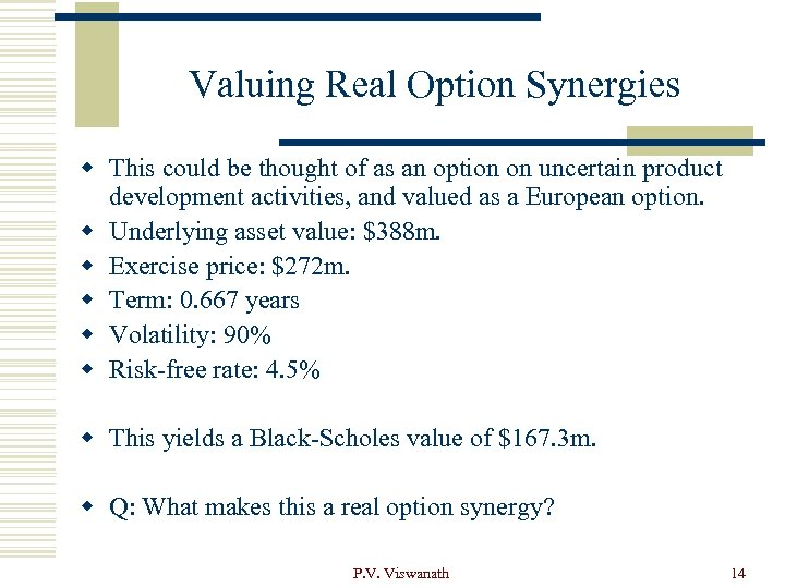 Valuing Real Option Synergies w This could be thought of as an option on