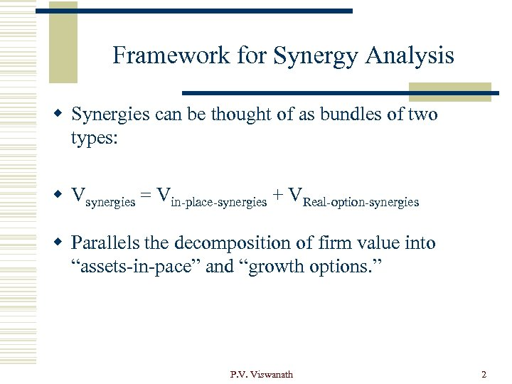 Framework for Synergy Analysis w Synergies can be thought of as bundles of two