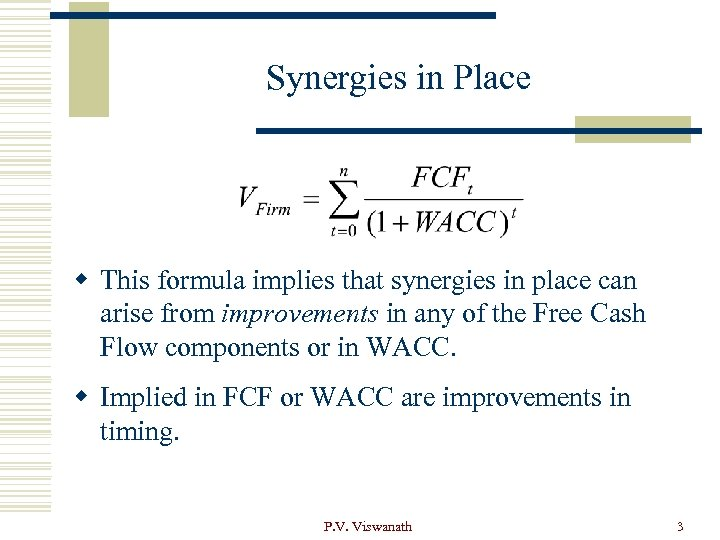 Synergies in Place w This formula implies that synergies in place can arise from