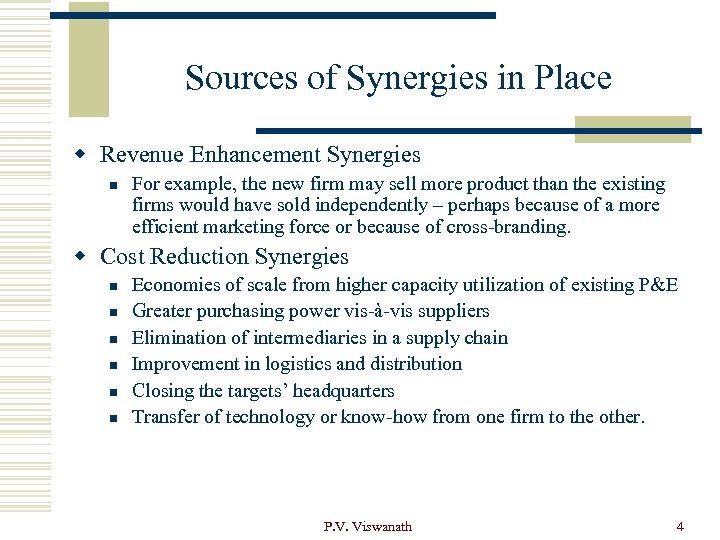 Sources of Synergies in Place w Revenue Enhancement Synergies n For example, the new