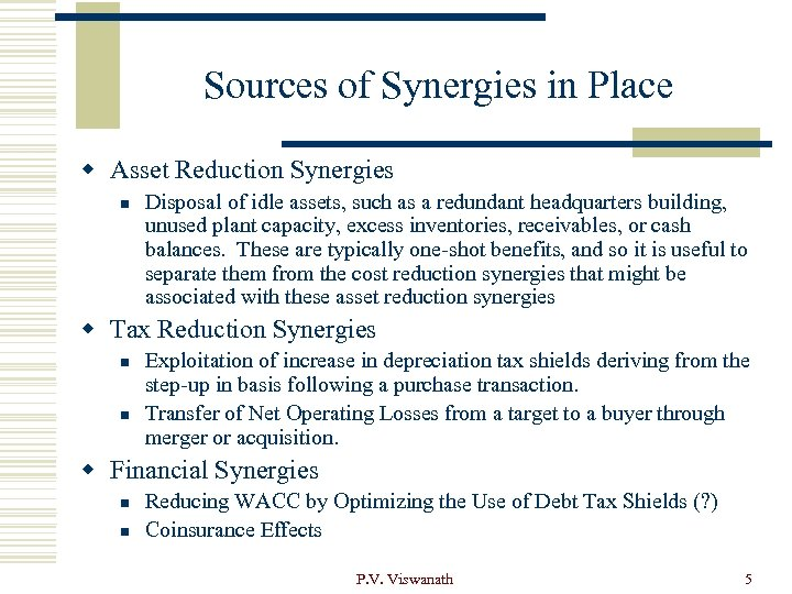 Sources of Synergies in Place w Asset Reduction Synergies n Disposal of idle assets,
