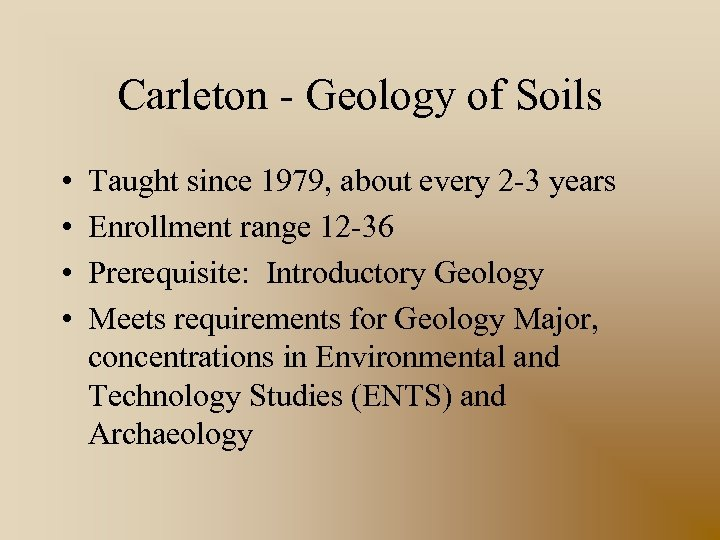 Carleton - Geology of Soils • • Taught since 1979, about every 2 -3