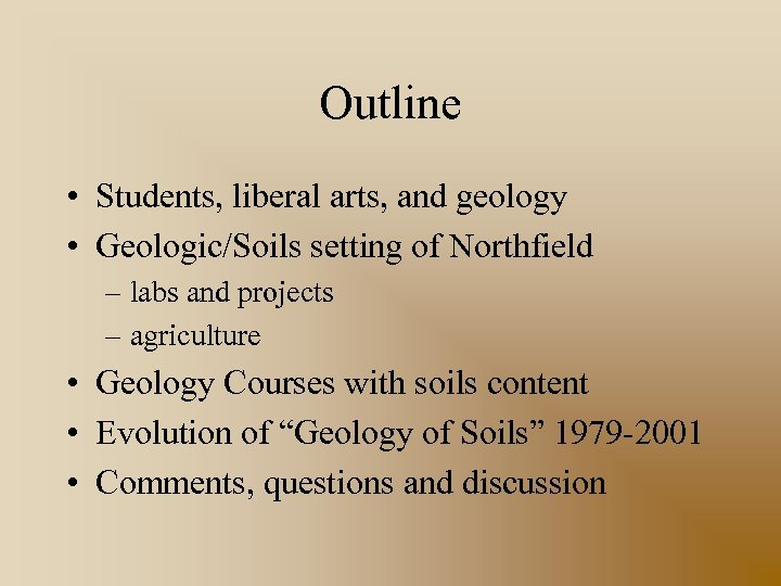 Outline • Students, liberal arts, and geology • Geologic/Soils setting of Northfield – labs