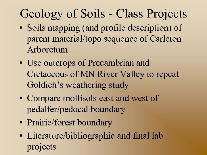 Geology of Soils - Class Projects • Soils mapping (and profile description) of parent