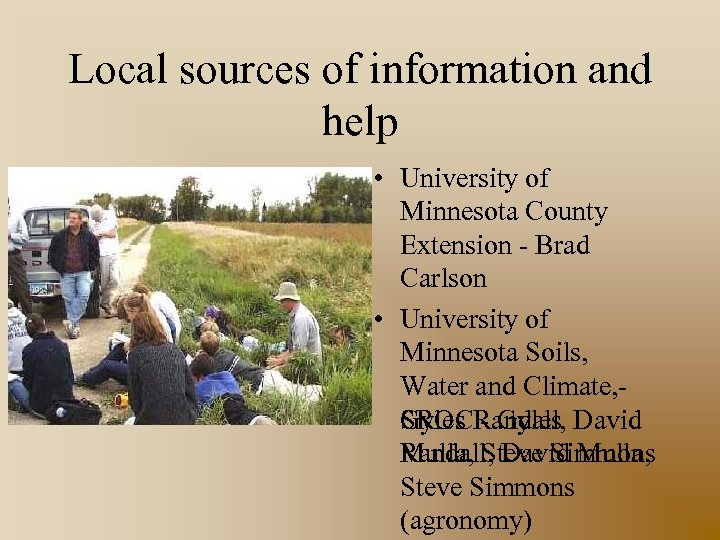 Local sources of information and help • University of Minnesota County Extension - Brad