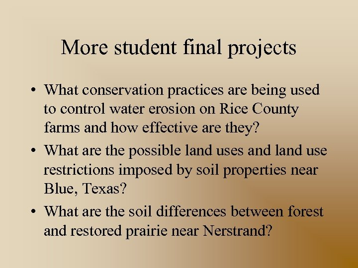 More student final projects • What conservation practices are being used to control water