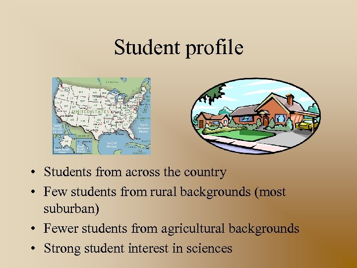 Student profile • Students from across the country • Few students from rural backgrounds