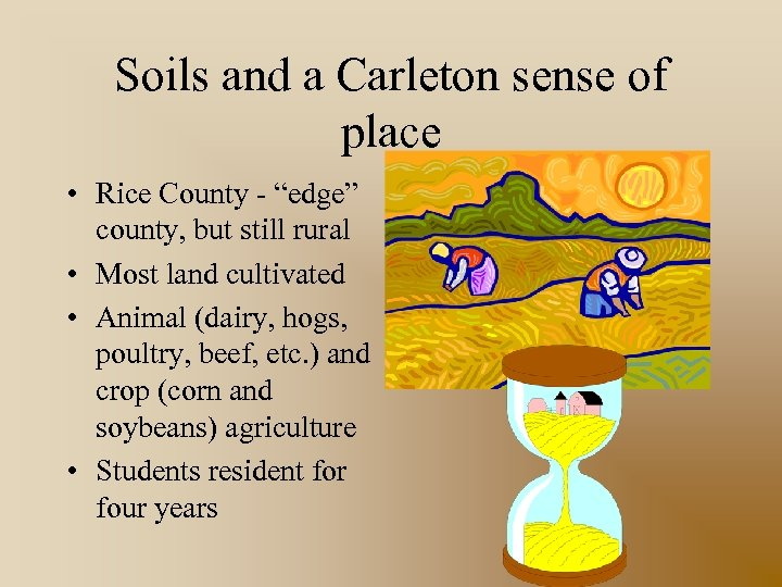 "Soils and a Carleton sense of place • Rice County - ""edge"" county, but"