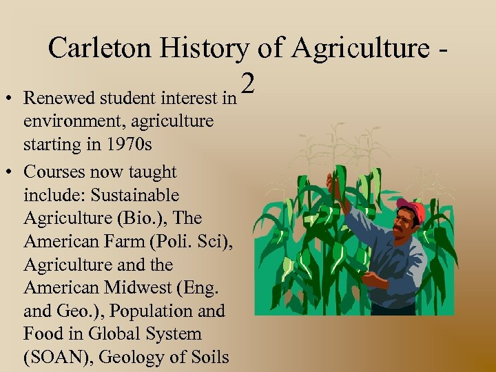 • Carleton History of Agriculture 2 Renewed student interest in environment, agriculture starting