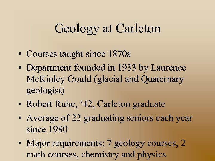 Geology at Carleton • Courses taught since 1870 s • Department founded in 1933