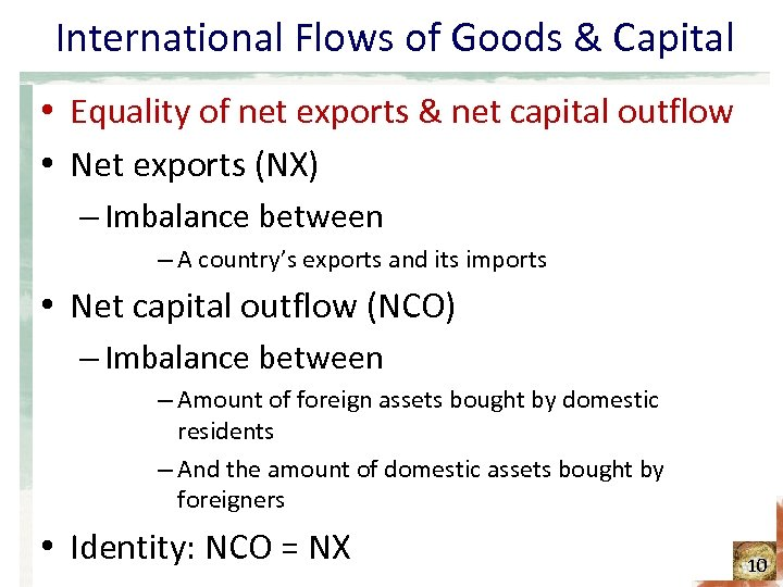 International Flows of Goods & Capital • Equality of net exports & net capital