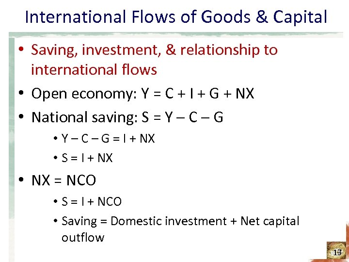 International Flows of Goods & Capital • Saving, investment, & relationship to international flows