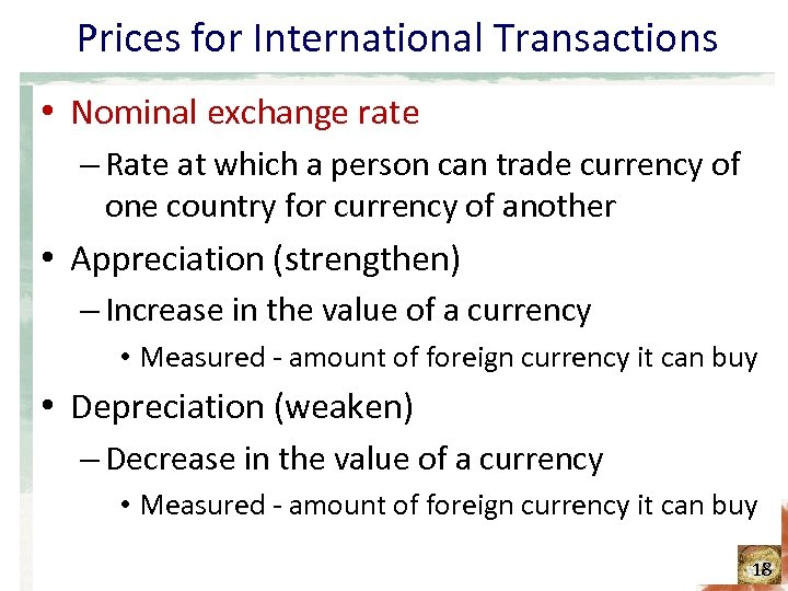 Prices for International Transactions • Nominal exchange rate – Rate at which a person
