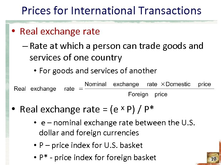 Prices for International Transactions • Real exchange rate – Rate at which a person