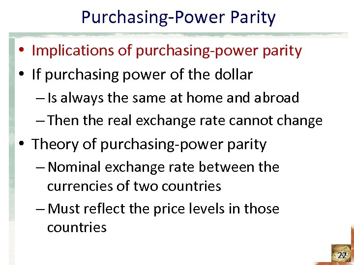 Purchasing-Power Parity • Implications of purchasing-power parity • If purchasing power of the dollar