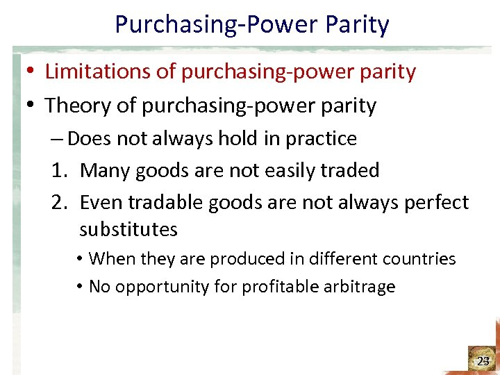 Purchasing-Power Parity • Limitations of purchasing-power parity • Theory of purchasing-power parity – Does
