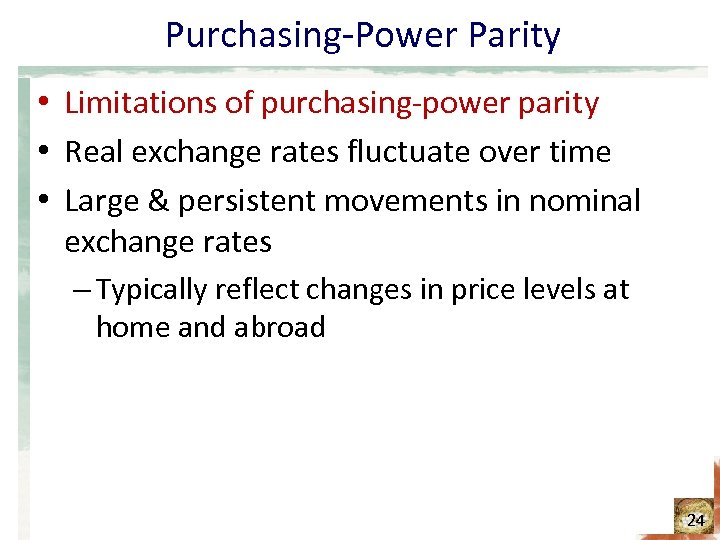 Purchasing-Power Parity • Limitations of purchasing-power parity • Real exchange rates fluctuate over time