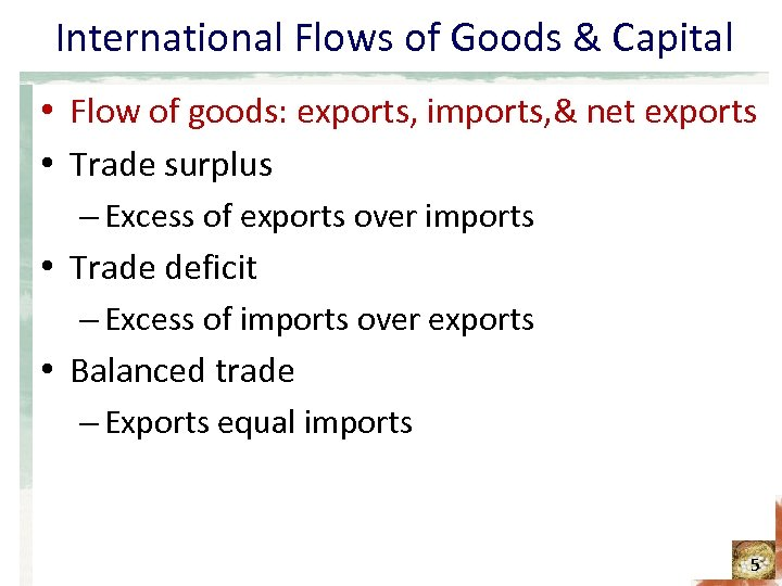International Flows of Goods & Capital • Flow of goods: exports, imports, & net