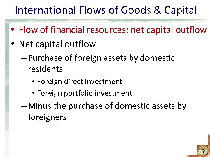 International Flows of Goods & Capital • Flow of financial resources: net capital outflow