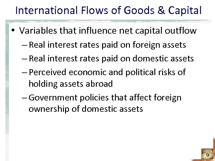 International Flows of Goods & Capital • Variables that influence net capital outflow –