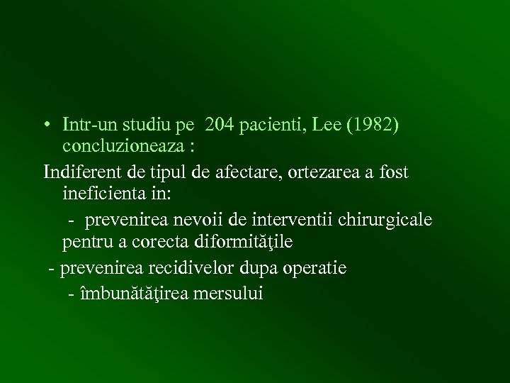 • Intr-un studiu pe 204 pacienti, Lee (1982) concluzioneaza : Indiferent de tipul