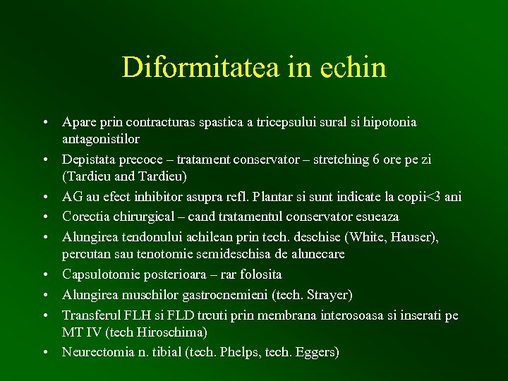 Diformitatea in echin • Apare prin contracturas spastica a tricepsului sural si hipotonia antagonistilor