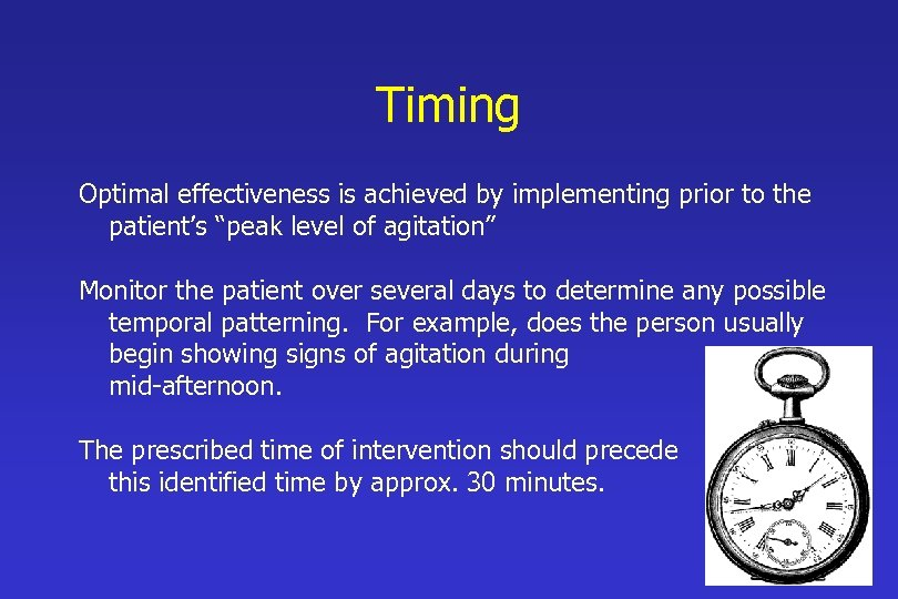 """Timing Optimal effectiveness is achieved by implementing prior to the patient's """"peak level of"""