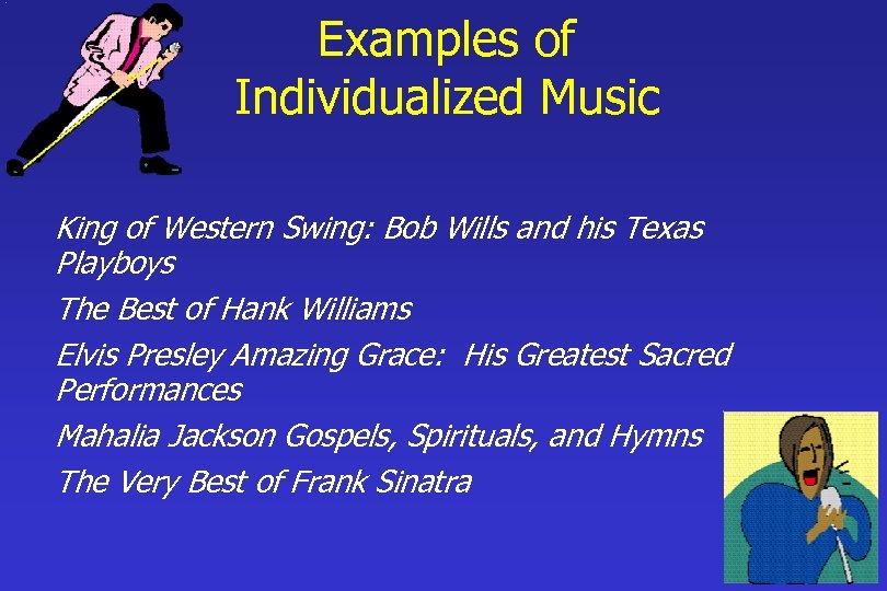 Examples of Individualized Music King of Western Swing: Bob Wills and his Texas Playboys