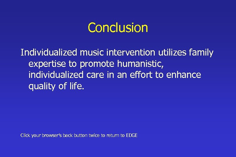 Conclusion Individualized music intervention utilizes family expertise to promote humanistic, individualized care in an